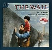 The Wall (Reading Rainbow Books) por Eve…