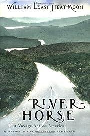 River-Horse: A Voyage Across America av…