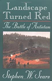 Landscape Turned Red: The Battle of Antietam…