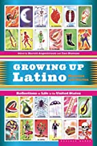 Growing Up Latino: Memoirs and Stories by…