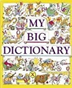 My Big Dictionary by American Heritage