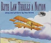 Ruth Law Thrills a Nation av Don Brown
