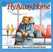 Fly Away Home de Eve Bunting
