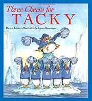 Three Cheers for Tacky (Tacky the Penguin)…