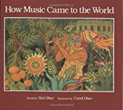 How Music Came to the World: An Ancient…