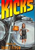Kicks / by Janet Fitch