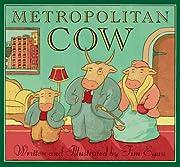 Metropolitan Cow de Tim Egan
