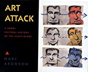 Art Attack: A Brief Cultural History of the…