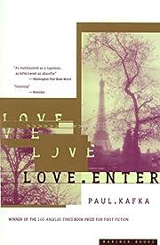 Love enter – tekijä: Paul Kafka