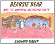 Bearsie Bear and the Surprise Sleepover…