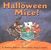 Halloween Mice! de Bethany Roberts