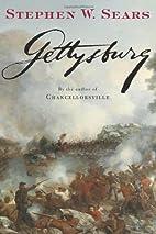 Gettysburg by Stephen W. Sears