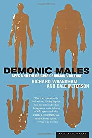 Demonic Males: Apes and the Origins of Human…