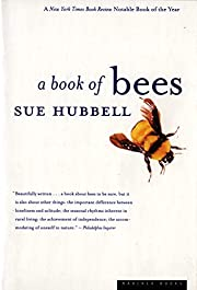 A Book of Bees: And How to Keep Them –…