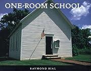 One-Room School de Raymond Bial