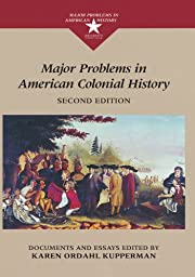 Major Problems In American Colonial History:…