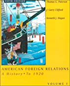 American Foreign Relations: A History to…