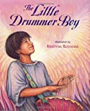 The little drummer boy / words and music by Katherine Davis, Henry Onorati, and Harry Simeone ; illustrated by Kristina Rodanas