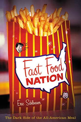 Fast Food Nation: The Dark Side of the All-American Meal, Schlosser, Eric
