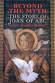Beyond the Myth: The Story of Joan of Arc…