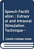 Speech facilitation : extraoral and intraoral stimulation technique for improvement of articulation skills / by Gwenyth R. Vaughn and Ruth Millburn Clark