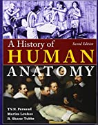 A History of Human Anatomy by T. V. N.…