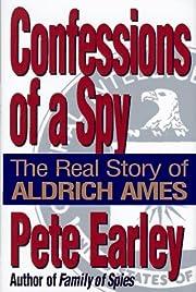 Confessions of a Spy de Pete Earley