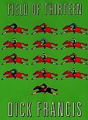 Field of thirteen – tekijä: Dick Francis