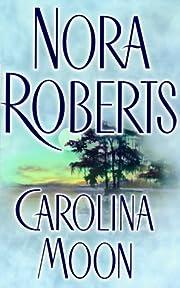Carolina Moon von Nora Roberts