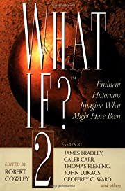 What If? : Eminent Historians Imagine What…