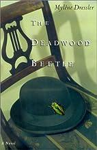 The Deadwood Beetle by Mylene Dressler