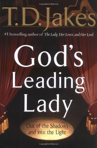 Bishop T D  Jakes - God's Leading Lady - Eye on Books Classic
