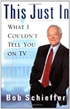 This Just In: What I Couldn't Tell You on TV…