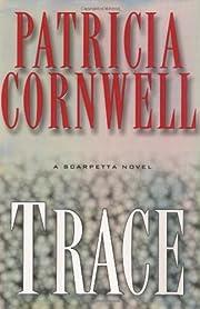 Trace: A Scarpetta Novel de Patricia…