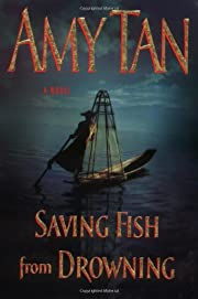 Saving Fish from Drowning av Amy Tan