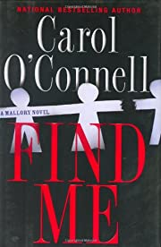 Find Me (A Mallory Novel) – tekijä: Carol…
