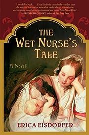 The wet nurse's tale – tekijä: Erica…