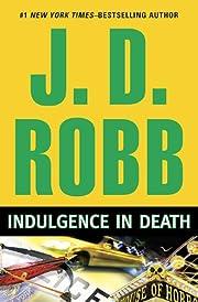 Indulgence in death – tekijä: J. D. Robb
