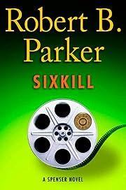 Sixkill (Spenser Mystery) de Robert B.…