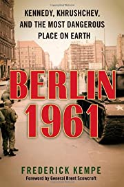 Berlin 1961: Kennedy, Khrushchev, and the…