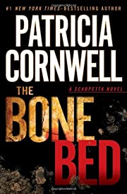 The bone bed de Patricia Daniels Cornwell