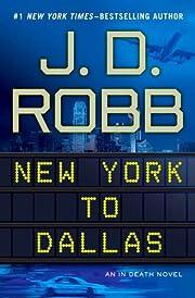 New York to Dallas (In Death, No. 33) af J.…