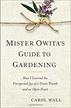 Mister Owita's Guide to Gardening: How…