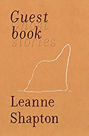 Guestbook: Ghost Stories de Leanne Shapton