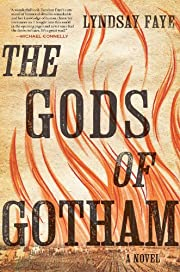 The Gods of Gotham de Lyndsay Faye