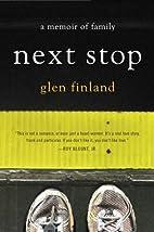 Next Stop: A Memoir by Glen Finland
