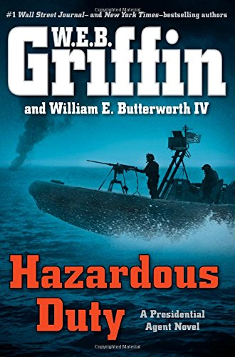 Hazardous Duty (A Presidential Agent Novel), Griffin, W.E.B.; Butterworth IV, William E.