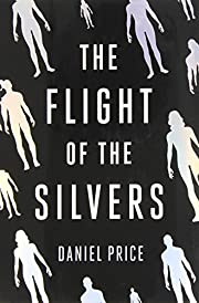 The Flight of the Silvers de Daniel Price