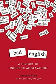 Bad English: A History of Linguistic…