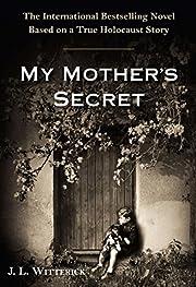 My Mother's Secret: A Novel Based on a…
